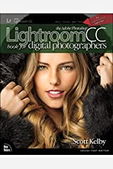 Adobe Photoshop Lightroom CC Book for Digital Photographers, The (Voices That Matter) Kindle Edition