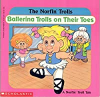 Ballerina Trolls on Their Toes (Norfin Trolls)