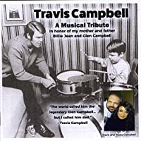 Travis Campbell: Musical Tribute in Honor of My