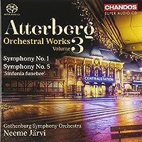 Kurt Atterberg: Symphonies, Vol. 3 by Gothenburg Symphony Orchestra