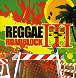 Vol. 3-Reggae Road Block
