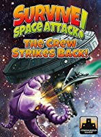Survive : Space Attack! - The Crew Strikes Back!