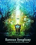 Eorzean Symphony: FINAL FANTASY XIV Orchestral Album[映像付サントラ/Blu-ray Disc Music]