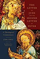 The Letter of Jude and the Second Letter of Peter: A Theological Commentary