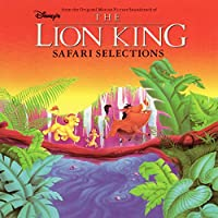 SAFARI SELECTIONS - HIGHLIGHTS FROM THE LION KING