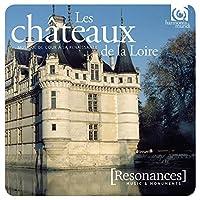 Les chateaux de la Loire: Musique de Cour a la Renaissance (2CD)