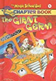 The Giant Germ (Magic School Bus Science Chapter Books (Pb))