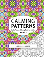 Calming Patterns (Lori's Pattern Coloring Books for Adults)