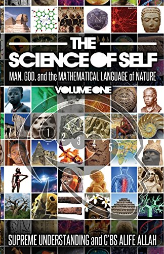 Download The Science of Self: Man, God, and the Mathematical Language of Nature 1935721674