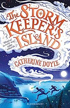 The Storm Keeper's Island: Storm Keeper Trilogy 1 (The Storm Keeper Trilogy) by [Doyle, Catherine]