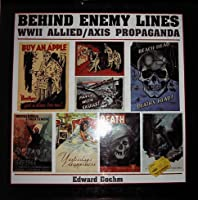 Behind Enemy Lines: W W II Allied/Axis Propaganda
