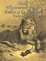 Doré's Illustrations for the Fables of La Fontaine (Dover Pictorial Archive Series)