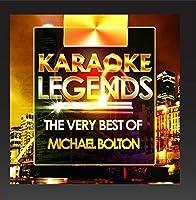 The Very Best of Michael Bolton (Karaoke Version)【CD】 [並行輸入品]