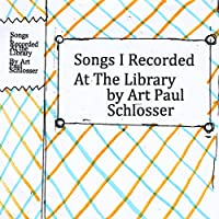 Songs I Recorded At The Library