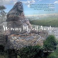 Weaving Myself Awake: Voicing the Sacred Through Poetry