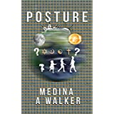 Posture: A precious guide to finding balance, harmony, inner peace, health and wellness by practicing the right posture (Posture, Inner Peace, Balance, ... Joy, Wellness Book 1) (English Edition)