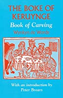The Boke of Keruynge: The Book of Carving (Southover Press Historic Cookery and Housekeeping)