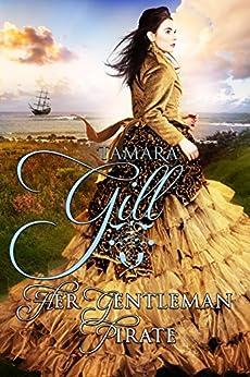 [Gill, Tamara]のHer Gentleman Pirate (High Seas & High Stakes Book 2) (English Edition)