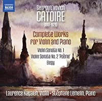 Georgy L'vovich Catoire: Complete Works for Violin & Piano by Laurence Kayaleh