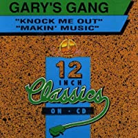 Knock Me Out / Makin Music by GARY'S GANG (2006-10-10)
