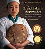 The Bread Baker's Apprentice, 15th Anniversary Edition: Mastering the Art of Extraordinary Bread: A Baking Book 画像