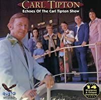 Echoes of the Carl Tipton Show