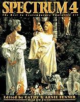 Spectrum 4: The Best in Contemporary Fantastic Art (SPECTRUM  (UNDERWOOD BOOKS))