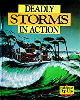 Deadly Storms in Action (Early Reader Pop-Ups)