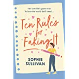 Ten Rules for Faking It: Can you fake it till you make it when it comes to love?