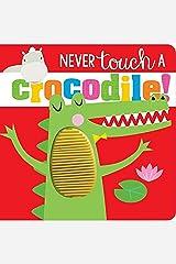 Never Touch a Crocodile! Board book