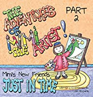 The Adventures of Mimi the Artist: Part 2 - Just in Time (Mimi's New Friends)