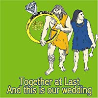 Together at Last & This Is Our Wedding