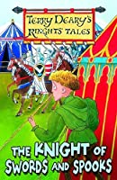 The Knight of Swords and Spooks (Terry Deary's Knights' Tales)