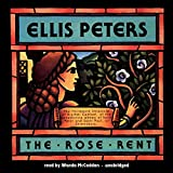 The Rose Rent: The Thirteenth Chronicle of Brother Cadfael Library Edition (The Chronicles of Brother Cadfael)