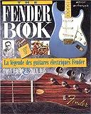 The Fender Book. Edition française