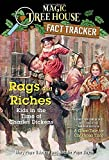 Rags and Riches: Kids in the Time of Charles Dickens: A Nonfiction Companion to Magic Tree House Merlin Mission #16: A Ghost Tale for Christmas Time (Magic Tree House (R) Fact Tracker)