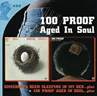 100 Proof / Somebodys Been Sleeping in My Bed by 100 PROOFF AGED SOUL (2009-10-05)