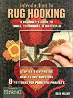 Introduction to Rug Hooking: A Beginner's Guide to Tools, Techniques, and Materials