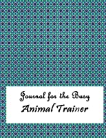 Journal for the Busy Animal Trainer