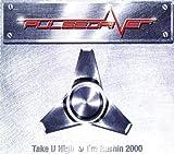 Take u high I'm rushin 2000 [Single-CD]