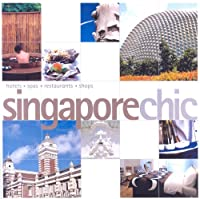 Singapore Chic (Chic Guides)