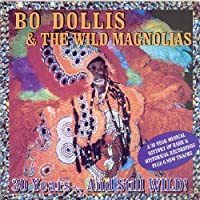 30 Years and Still Wild by DOLLIS BO/ WILD MAGNOLIAS (2002-08-06)