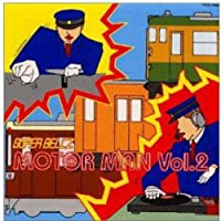 MOTOR MAN Vol.II(大阪編&上野発最終便)