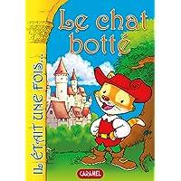 Le chat botté: Contes et Histoires pour enfants (Il était une fois t. 8) (French Edition)