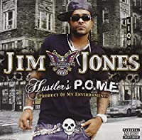 Hustler's P.O.M.E. (Product Of My Environment) by JIM JONES (2006-11-07)