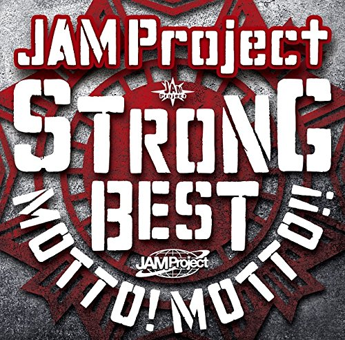 JAM Project – JAM Project 15th Anniversary STRONG BEST ALBUM MOTTO! MOTTO!! [FLAC / 24bit Lossless / WEB] [2015.09.09]