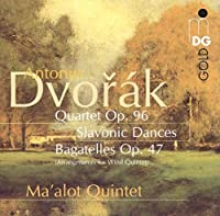 Dvorak: Quartet Op. 96, Slavonic Dances, Bagatelles Op. 47 (2013-05-03)