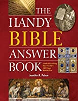 The Handy Bible Answer Book (The Handy Answer Book Series) by Jennifer R. Prince(2014-04-15)