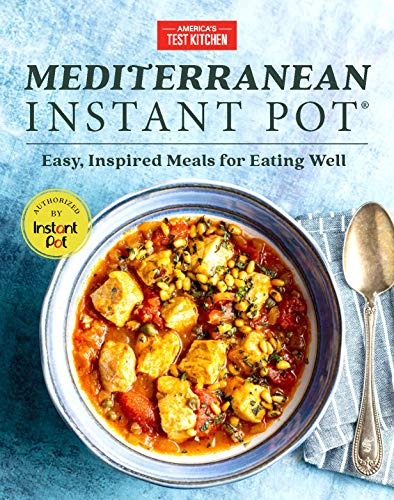Mediterranean Instant Pot: Easy, Inspired Meals for Eating Well (English Edition)