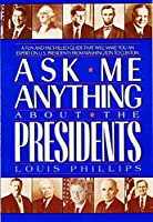 Ask Me Anything About the Presidents (Avon Camelot Books)